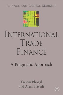Book Trade Finance: A Pragmatic Approach by Tarsem Bhogal