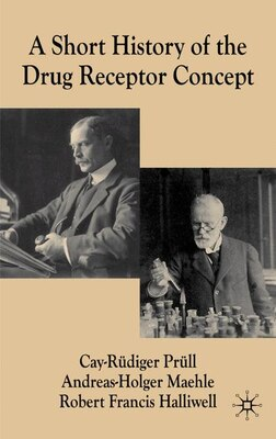 Book A Short History of the Drug Receptor Concept by Cay-Ruediger Prüll