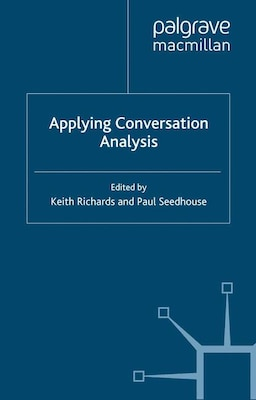 Book Applying Conversation Analysis by Keith Richards