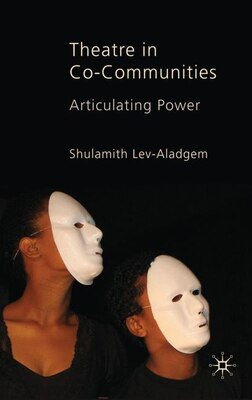 Book Theatre in Co-Communities: Articulating Power by Shulamith Lev-Aladgem