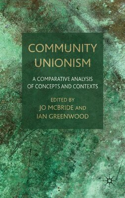 Book Community Unionism: A Comparative Analysis of Concepts and Contexts by Jo McBride