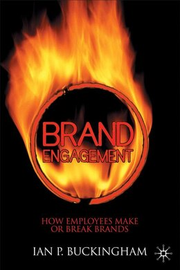 Book Brand Engagement: How Employees make or Break Brands by Ian Buckingham