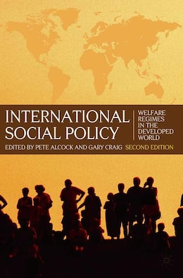 Book International Social Policy: Welfare Regimes in the Developed World 2nd Edition by Pete Alcock