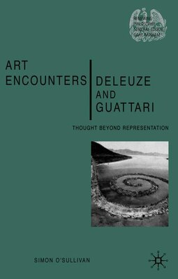 Book Art Encounters Deleuze And Guattari: Thought beyond Representation by Simon O'Sullivan