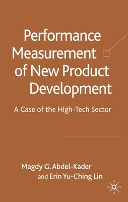 Book Performance Measurement Of New Product Development Teams: A Case of the High-Tech Sector by Magdy G. Abdel-Kader