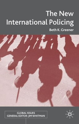 Book The New International Policing by B. Greener