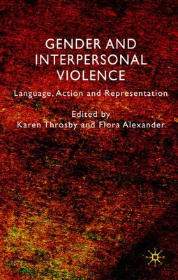 Book Gender And Interpersonal Violence: Language, Action and Representation by Karen Throsby