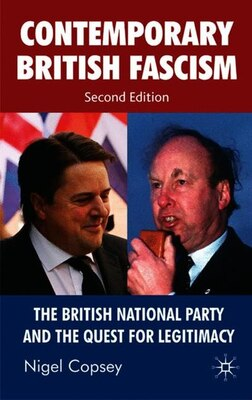Book Contemporary British Fascism: The British National Party and the Quest for Legitimacy by Nigel Copsey