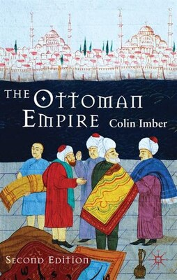 Book The Ottoman Empire, 1300-1650: The Structure of Power by Colin Imber
