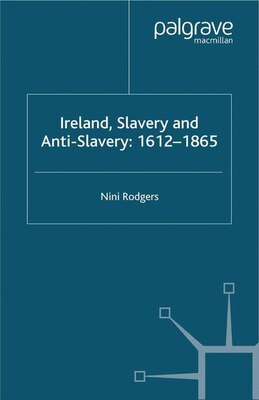 Book Ireland, Slavery And Anti-slavery: 1612-1865 by Nini Rodgers