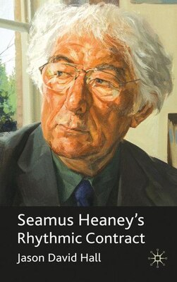 Book Seamus Heaney's Rhythmic Contract by Jason David Hall