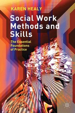 Book Social Work Methods and Skills: The Essential Foundations of Practice by Karen Healy