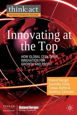 Book Innovating at the Top: How Global CEOs Drive Innovation for Growth and Profit by R. Berger