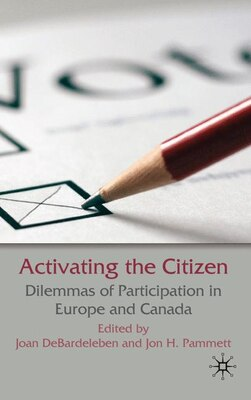 Book Activating the Citizen: Dilemmas of Participation in Europe and Canada by Joan Debardeleben