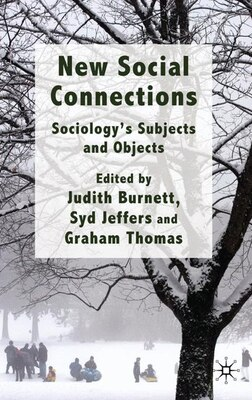 Book New Social Connections: Sociology's Subjects and Objects by Judith Burnett