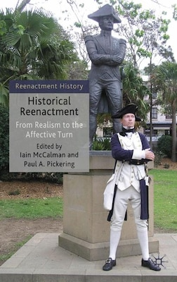 Book Historical Reenactment: From Realism to the Affective Turn by Iain Mccalman