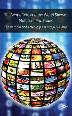 Book The World Told and the World Shown: Multisemiotic Issues by Eija Ventola