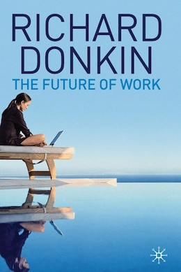 Book The Future of Work by Richard Donkin