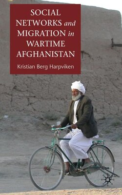 Book Social Networks and Migration in Wartime Afghanistan by Kristian Berg Harpviken