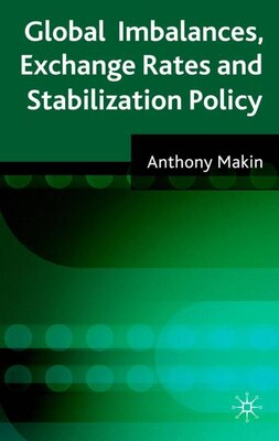 Book Global Imbalances, Exchange Rates And Stabilization Policy by Anthony John Makin