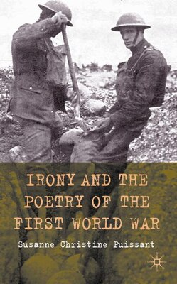 Book Irony And The Poetry Of The First World War by S. Puissant