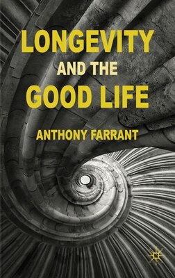Book Longevity And The Good Life by A. Farrant