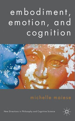 Book Embodiment, Emotion, And Cognition by Michelle Maiese