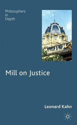 Book Mill On Justice by Leonard Kahn