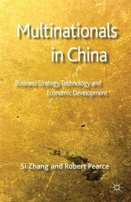 Book Multinationals In China: Business Strategy, Technology And Economic Development by Si Zhang