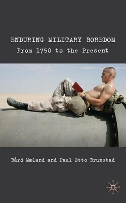 Book Enduring Military Boredom: From 1750 to the Present by Bård Maeland