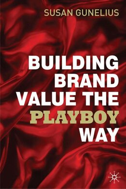 Book Building Brand Value the Playboy Way by Susan Gunelius