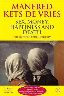 Book Sex, Money, Happiness, and Death: The Quest for Authenticity by Manfred Kets de Vries