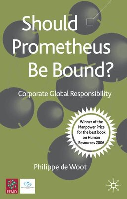 Book Should Prometheus Be Bound?: Corporate Global Responsibility by Philippe De Woot