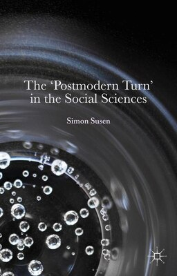 Book The 'Postmodern Turn' in the Social Sciences by Simon Susen