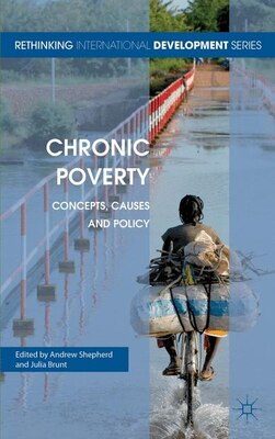 Book Chronic Poverty: Concepts, Causes and Policy by Andrew Shepherd