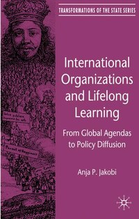 International Organizations and Lifelong Learning: From Global Agendas to Policy Diffusion