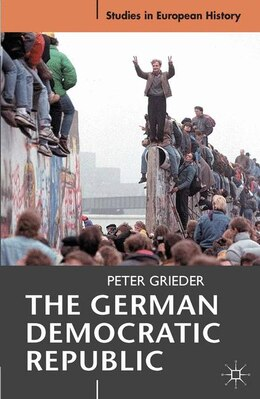 Book The German Democratic Republic by Peter Grieder
