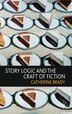 Story Logic And The Craft Of Fiction by Catherine Brady