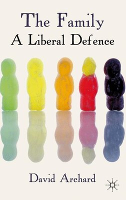 Book The Family: A Liberal Defence by David Archard