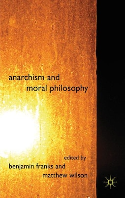 Book Anarchism And Moral Philosophy by Benjamin Franks
