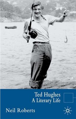 Book Ted Hughes: A Literary Life by Neil Roberts