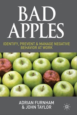 Book Bad Apples: Identify, Prevent & Manage Negative Behavior at Work by Adrian Furnham