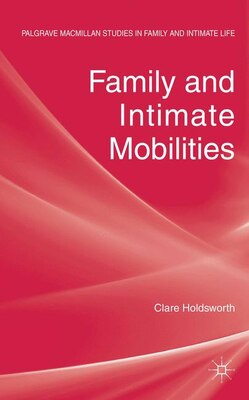 Book Family and Intimate Mobilities by Clare Holdsworth