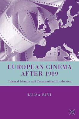 Book European Cinema After 1989: Cultural Identity and Transnational Production by Luisa Rivi