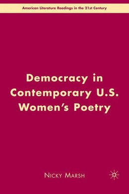Book Democracy in Contemporary U.S. Women's Poetry by Nicky Marsh