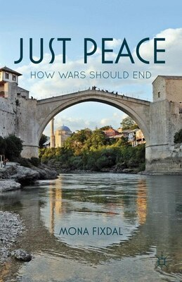 Book Just Peace: How Wars Should End by Mona Fixdal
