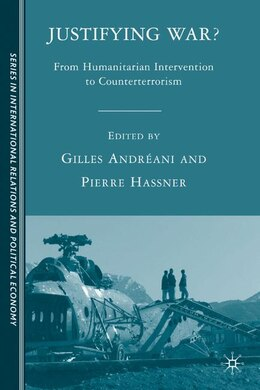 Book Justifying War?: From Humanitarian Intervention to Counterterrorism by G. Andréani