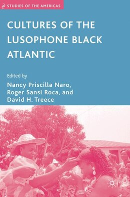 Book Cultures Of The Lusophone Black Atlantic by Nancy Priscilla Naro