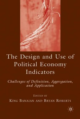 Book The Design and Use of Political Economy Indicators: Challenges of Definition, Aggregation, and… by King Banaian