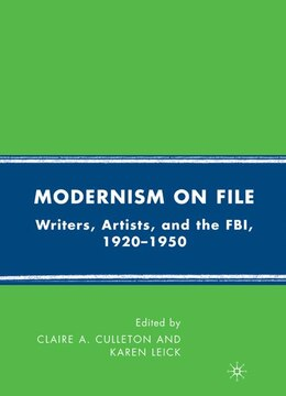Book Modernism On File: Writers, Artists, and the FBI, 1920-1950 by Claire A. Culleton